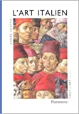 L'art italien de André Chastel ( 1 janvier 1999 ) - Flammarion; Édition [Nouv. éd.] (1 janvier 1999)