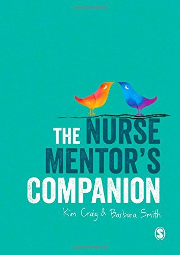 The Nurse Mentor's Companion: Written by Kim Craig, 2014 Edition, Publisher: SAGE Publications Ltd [Paperback]
