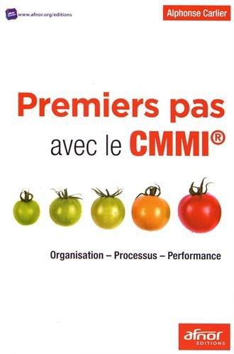 Premiers pas avec le CMMI: Organisation - Processus - Performance