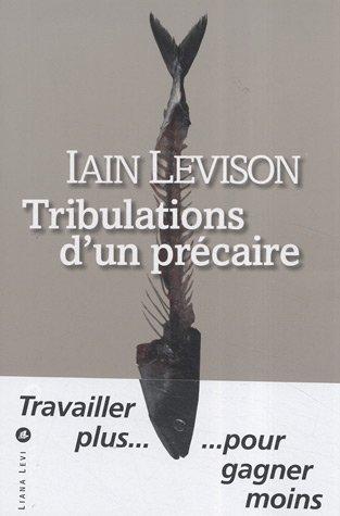 Tribulations d'un précaire par Iain Levison