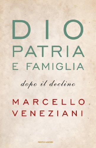 Dio, patria e famiglia: Dopo il declino (Frecce) (Italian Edition ...