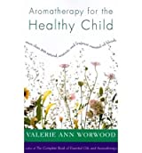 [ AROMATHERAPY FOR THE HEALTHY CHILD: MORE THAN 300 NATURAL, NONTOXIC, AND FRAGRANT ESSENTIAL OIL BLENDS ] BY Worwood, Valerie Ann ( AUTHOR )Mar-09-2000 ( Paperback )