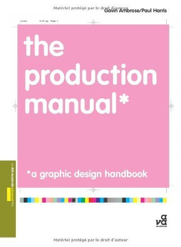 The Production Manual: A Graphic Design Handbook (Required Reading Range) by Ambrose, Gavin, Harris, Paul (2008) Paperback