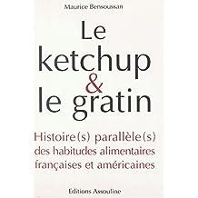 Le ketchup et le gratin : Histoire(s) parallèle(s) des habitudes alimentaires françaises et américaines