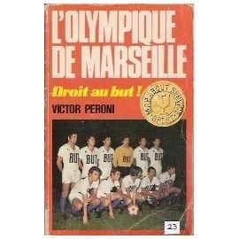 L'olympique De Marseille, Droit Au But