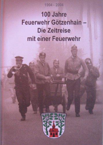 100 Jahre Feuerwehr Götzenhain - Die Zeitreise mit einer Feuerwehr