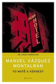 Yo maté a Kennedy par Manuel Vázquez Montalbán
