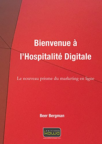 Bienvenue à l'Hospitalité Digitale - Le nouveau prisme du marketing en ligne par Beer Bergman