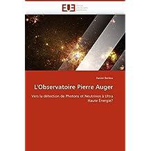 L''Observatoire Pierre Auger: Vers la détection de Photons et Neutrinos à Ultra Haute Énergie? (Omn.Univ.Europ.)