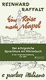 Eine Reise nach Neapel: Kostenlos im Buch: Audio-Download der Original-Rundfunkserie - Reinhard Raffalt