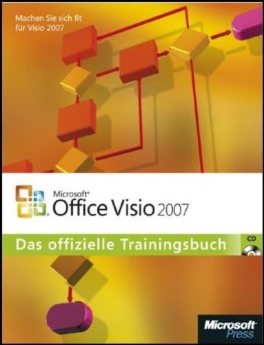 Microsoft Office Visio 2007 - Das offizielle Trainingsbuch
