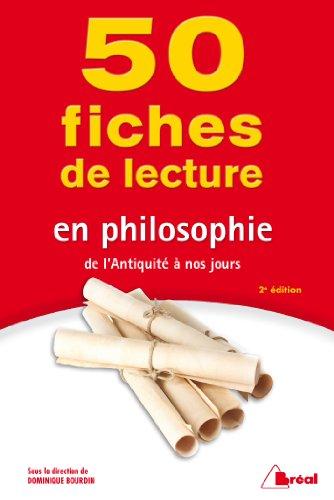 50 fiches de lecture en philosophie : De l'Antiquité à nos jours