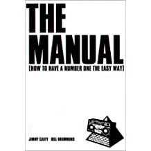 The Manual: How to Have a Number One the Easy Way: How to Have a Number One Hit the Easy Way