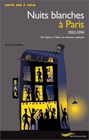 Nuits blanches  Paris 2003-2004