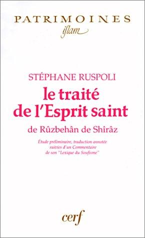 Le traité de l'Esprit saint de Rûzbehân de Shîrâz