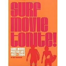 Surf Movie Tonite!: Surf Movie Poster Art, 1957-2005