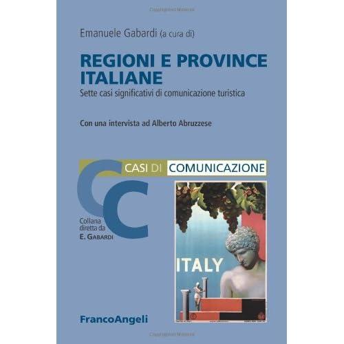 Regioni E Province Italiane. Sette Casi Significativi Di Comunicazione Turistica