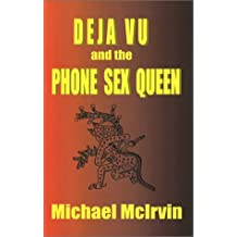 Deja Vu and the Phone Sex Queen