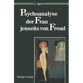 Psychoanalyse der Frau jenseits von Freud (Psychoanalyse der Geschlechterdifferenz)