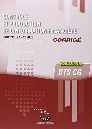 Contrôle et production de l'information financière, tome 2 - Corrigé : Processus 2 du BTS CG