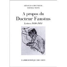 A propos du Docteur Faustus : Lettres 1930-1951