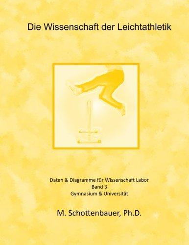 Die Wissenschaft der Leichtathletik: Band 3: Daten & Diagramme für Wissenschaft Labor por M. Schottenbauer