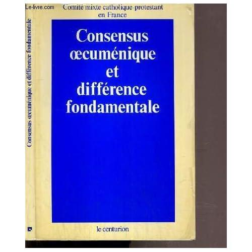 Consensus oecuménique et différence fondamentale