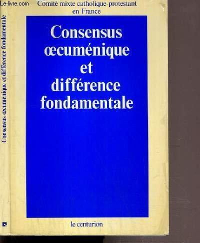 Consensus oecuménique et différence fondamentale par Comité mixte catholique-protestant en France