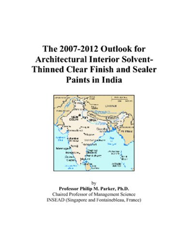 The 2007-2012 Outlook for Architectural Interior Solvent-Thinned Clear Finish and Sealer Paints in India