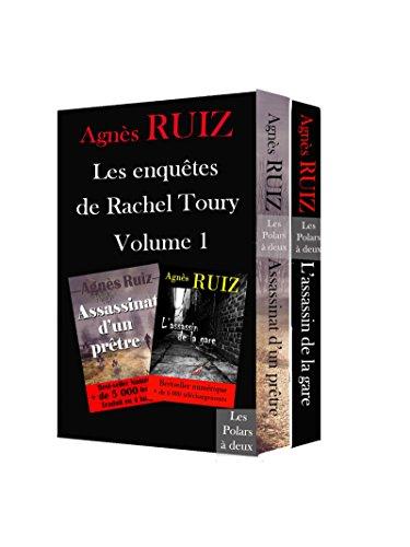 Les enquêtes de Rachel Toury, volume 1