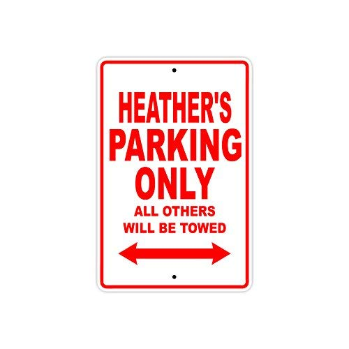 VINMEA Metallschild mit Aufschrift Heather's Parking Only All Other Will Be Towed, 25,4 x 35,6 cm Heather Brot