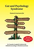 Gut and Psychology Syndrome: Natural Treatment for Autism, Dyspraxia, A.D.D., Dyslexia, A.D.H.D., Depression, Schizophrenia, 2nd Edition (English Edition)