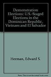 Demonstration Elections: U.S.-Staged Elections in the Dominican Republic, Vietnam and El Salvador