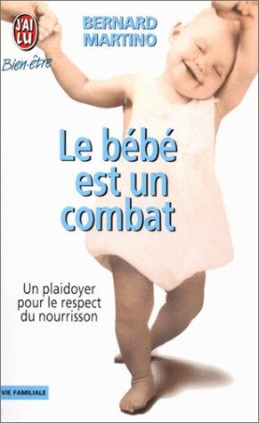 Le Bébé est un combat par Bernard Martino
