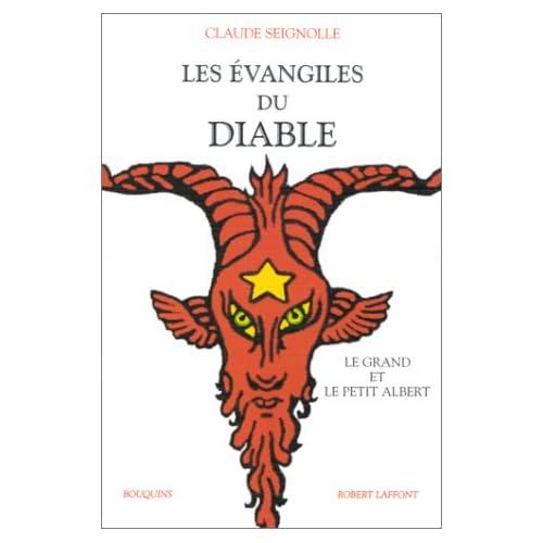 Les Évangiles du diable, suivi de 'Le Grand et le Petit Albert'