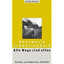 Alle Wege sind offen: Die Reise nach Afghanistan 1939/1940 (LP)