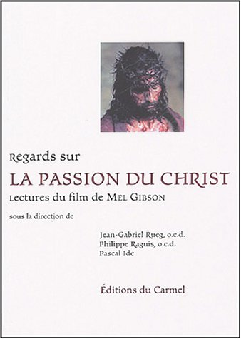 Regards sur La Passion du Christ : Lectu...