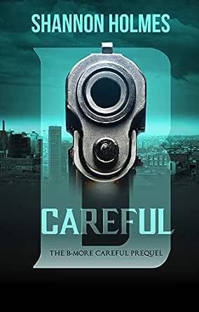 B Careful The B More Careful Prequel Ebook Holmes Shannon Amazon In Kindle Store