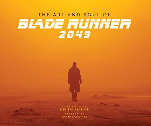 The Art and Soul of Blade Runner 2049 par Tanya Lapointe