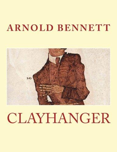 CLAYHANGER, ARNOLD BENNETT, LARGE 16 Point Print