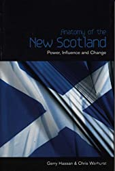 The Anatomy Of New Scotland: Power, Influence and Change