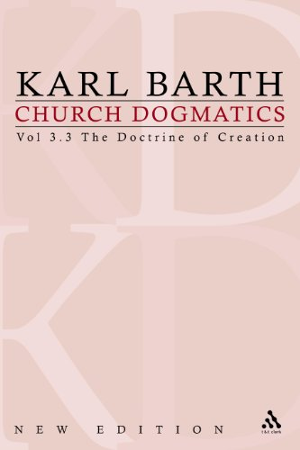 Church Dogmatics: The Doctrine of Creation v.3: The Doctrine of Creation Vol 3 (Part 3)