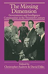 The Missing Dimension: Governments and Intelligence Communities in the Twentieth Century by Christopher Andrew (2014-01-14)