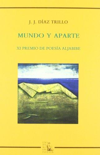 Mundo y aparte (Poesía) por Juan José Díaz Trillo