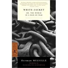 White-Jacket: or, The World in a Man-of-War (Modern Library Classics)