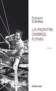 La montre d'Errol Flynn par François Cérésa