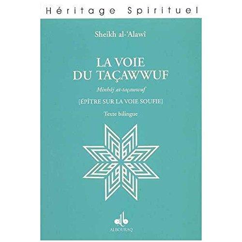 La voie du Taçawwuf : [Epitre sur la voie soufie]