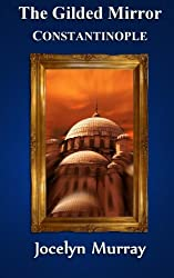 The Gilded Mirror: Constantinople: Volume 3
