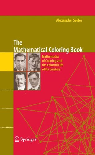 The Mathematical Coloring Book: Mathematics of Coloring and the Colorful Life of its Creators