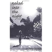 Naked into the Night: A Novel